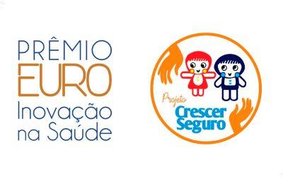 Projeto Crescer Seguro é finalista no Prêmio Euro Inovação da Saúde